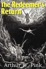 The Redeemer's Return by Arthur W Pink (Paperback / softback, 2011)