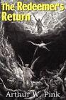 The Redeemer's Return by Arthur W Pink (Paperback / softback, 2011)