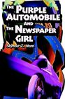Purple Automobile and The Newspaper Girl 9780595660766 by Seymour Z Mann