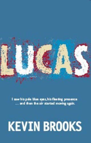 1 of 1 - Lucas By Kevin Brooks. 9781905294176