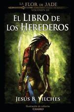 La Flor de Jade III (el Libro de Los Herederos) by Jes�s Vilches (2013,...