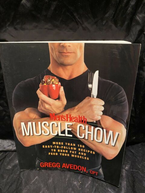 Men's Health Muscle Chow: More Than 150 Easy-to.. Follow by Avedon, Gregg