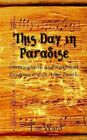 This Day in Paradise Contemporary and Historical Evidence of Life After Death T