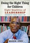 Doing the Right Thing for Children: Eight Qualities of Leadership by Maurice Sykes (Paperback, 2014)