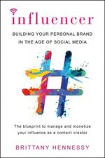 Influencer : Building Your Personal Brand in the Age of Social Media by Brittany Hennessy (2018, Paperback)