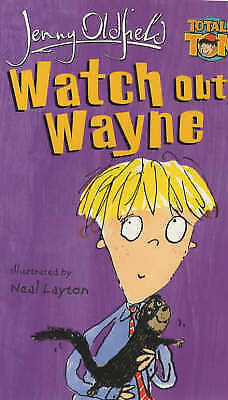 (Good)-Watch Out, Wayne: 2 (Totally Tom) (Paperback)-Oldfield, Jenny-0340851031