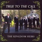 True to the Call by Kingdom Heirs (CD, Apr-2007, Sonlite Records)