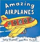 Amazing Airplanes by Ant Parker, Tony Mitton (Hardback, 2002)