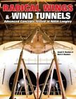 Radical Wings & Wind Tunnels  : Advanced Concepts Tested at NASA Langley by Joseph R Chambers, Mark A Chambers (Paperback / softback, 2008)