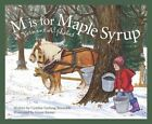 M is for Maple Syrup: A Vermont Alphabet by Cynthia Furlong Reynolds, Michael Shoulders (Hardback, 2002)