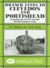 Branch Lines to Clevedon and Portishead: Including the WCPR and the Bristol Harbour Lines by Vic Mitchell, Keith Smith (Hardback, 2003)