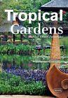 Tropical Gardens von Manuela Roth (2013, Gebundene Ausgabe)