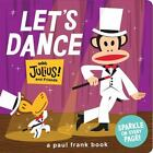 Let's Dance with Julius and Friends by Paul Frank Industries (2012, Board Book)