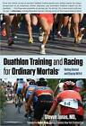 Duathlon Training and Racing for Ordinary Mortals: Getting Started and Staying with it by Steven Jonas (Paperback, 2012)