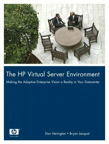HP Virtual Server Environment : Making the Adaptive Enterprise Vision -ExLibrary