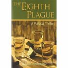 The Eighth Plague a Political Thriller by Kyle C. Fitzharris Paperback Book