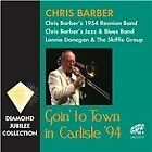 Chris Barber - Goin' to Town in Carlisle '94 (Live Recording, 2013)