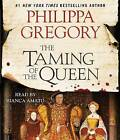 The Taming of the Queen by Philippa Gregory (CD-Audio, 2015)