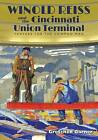 Winold Reiss and the Cincinnati Union Terminal: Fanfare for the Common Man by Gretchen Garner (Hardback, 2016)