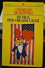 Charles Bukowski, MUSICA PER GLI ORGANI CALDI, Feltrinelli, 1984.5