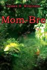 Mom-bre by James H. Wilkinson 9781434314963 Paperback 2007