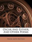 Oscar and Esther, and Other Poems by Frank Smith Brittain (Paperback / softback, 2012)