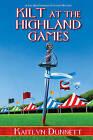 Kilt at the Highland Games by Kaitlyn Dunnett (Hardback, 2016)