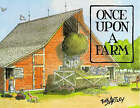 Once Upon a Farm by Bob Artley (Paperback, 2000)