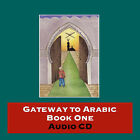 Gateway to Arabic: Bk. 1 by Anglo-Arabic Graphics Ltd (CD-Audio, 2006)