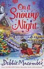 On a Snowy Night: The Christmas Basket / The Snow Bride by Debbie Macomber (Paperback, 2013)