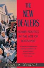 The New Dealers : Power Politics in the Age of Roosevelt-ExLibrary