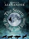 The Secrets of Blood and Bone by Rebecca Alexander (Hardback, 2014)