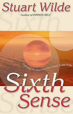 1 of 1 - Sixth Sense: Including the Secrets of the Etheric Subtle Body by Stuart Wilde (P