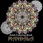 Adult Coloring Books: Over 50 Stress Relieving & Beautiful Mandala Designs by Mandala Coloring Books, Adult Coloring Books (Paperback / softback, 2016)