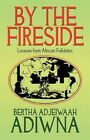 by The Fireside Lessons From African Folktales 9781456027483 Adiwna Paperback