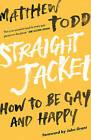 Straight Jacket by Matthew Todd (Paperback, 2016)