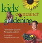 Kids' Container Gardening: Year-Round Projects for Inside and Out by Cindy Krezel (Paperback, 2010)