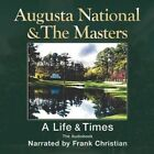 Augusta National and the Masters: The Life and Times by Frank Christian (CD-Audio, 2014)