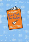 The Little Book of Tips and Tricks for Guitar by Music Sales Ltd (Paperback, 1999)