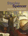 Stanley Spencer: Journey to Burghclere by Paul Gough (Paperback, 2006)