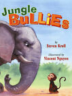 Jungle Bullies by Steven Kroll (Hardback, 2007)