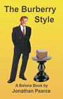 The Burberry Style by Jonathan Pearce (Paperback, 2002)