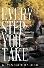 Every Step You Take by Kevin Schumacher (Paperback / softback, 2014)