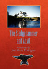 The Sledgehammer and Anvil: Poetry Forged by by Jose Maria Rodriguez (Hardback, 2011)