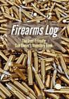 Firearms Log : The User-Friendly Gun Owner's Inventory Book by Adams (2015, Paperback)
