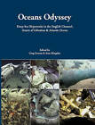Oceans Odyssey: Deep-Sea Shipwrecks in the English Channel, the Straits of Gibraltar and the Atlantic Ocean by Sean A. Kingsley (Hardback, 2010)