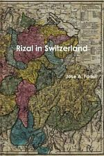 Rizal in Switzerland by Jose A. Fadul (2014, Paperback)