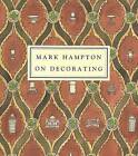 Mark Hampton on Decorating by Mark Hampton, Alexa Hampton (Hardback, 2015)