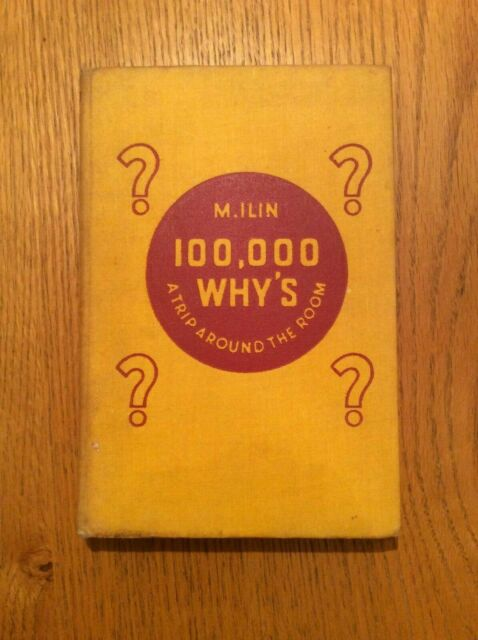 100,000 Why's - A Trip Around The Room. M. Ilin, published 1933