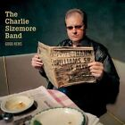Good News by The Charlie Sizemore Band/Charlie Sizemore (CD, Aug-2007, Rounder)